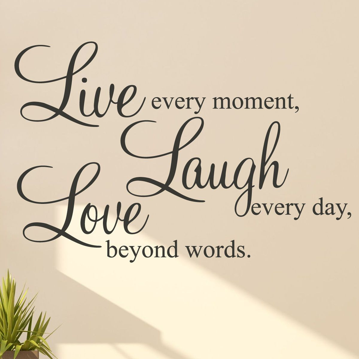 Live Every Moment Laugh Every Day Love Beyond Words Wall Sticker Decal